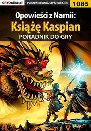 Opowieści z Narnii: Książę Kaspian - poradnik do gry - Ebook.