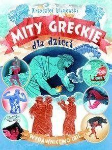 Mity greckie dla dzieci - Krzysztof Ulanowski