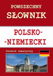 Powszechny słownik polsko-niemiecki. Słownik tematyczny - Ebook.