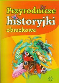 Przyrodnicze historyjki obrazkowe ZAKŁADKA DO KSIĄŻEK GRATIS DO KAŻDEGO ZAMÓWIENIA