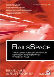 RailsSpace. Tworzenie społecznościowych serwisów internetowych w Ruby on Rails - dostawa GRATIS!.
