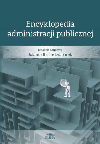 Encyklopedia administracji publicznej - Ebook.