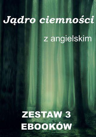 3 ebooki: Jądro ciemności z językiem angielskim - Ebook.