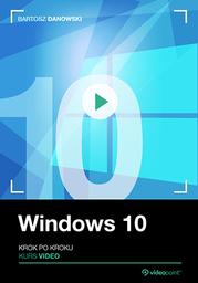 Windows 10. Kurs video. Krok po kroku .
