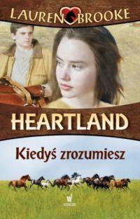 Heartland 6 Kiedyś zrozumiesz ZAKŁADKA DO KSIĄŻEK GRATIS DO KAŻDEGO ZAMÓWIENIA