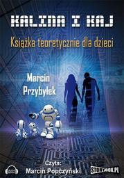 Kalina i Kaj. Książka teoretycznie dla dzieci - Audiobook.