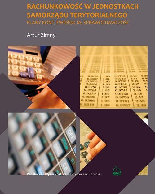 Rachunkowość w jednostkach samorządu terytorialnego. Plany kont, ewidencja, sprawozdawczość - Artur Zimny - ebook