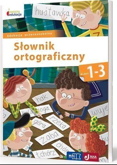Owocna edukacja SP 1-3 Słownik ortograficzny MAC - praca zbiorowa