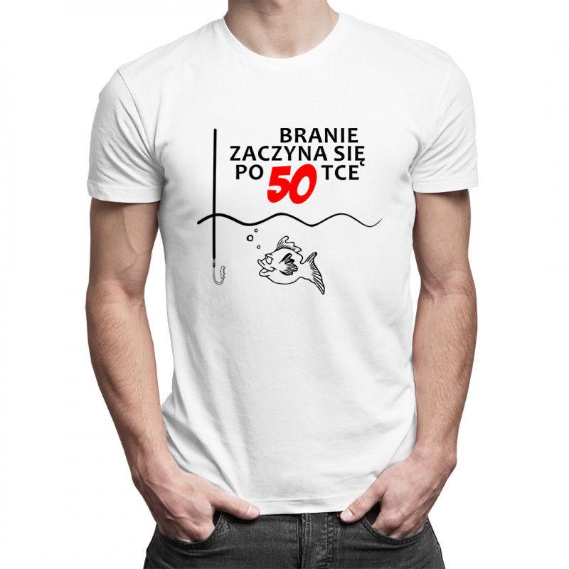 Branie zaczyna się po 50-tce! - męska koszulka z nadrukiem