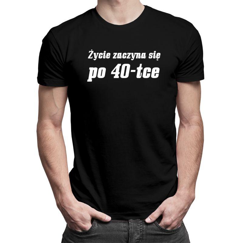 Życie zaczyna się po 40-tce - męska koszulka z nadrukiem