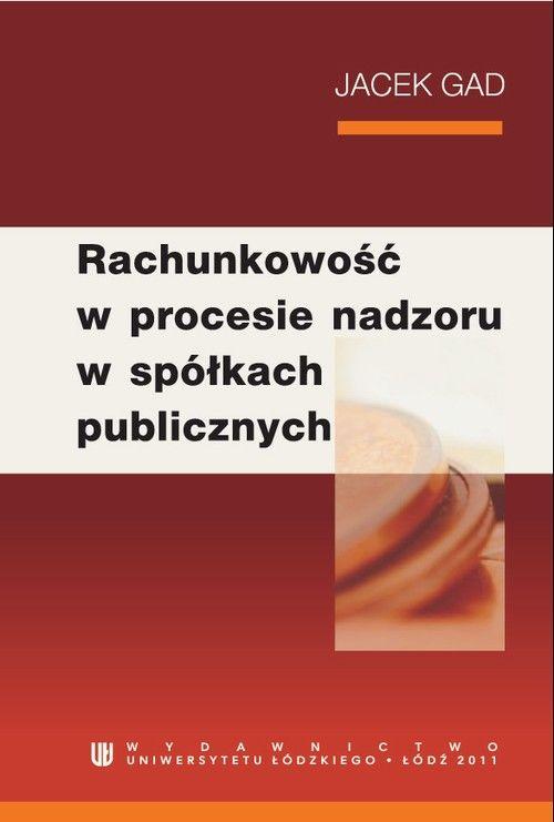 Rachunkowość w procesie nadzoru w spółkach publicznych - Jacek Gad - ebook