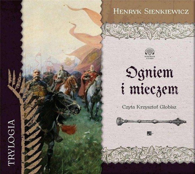 Ogniem i mieczem audiobook - Henryk Sienkiewicz
