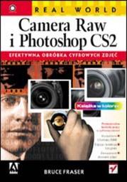 Real World Camera Raw i Photoshop CS2. Efektywna obróbka cyfrowych zdjęć - dostawa GRATIS!.