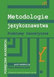 Metodologie językoznawstwa. Podstawy teoretyczne. Podręcznik akademicki - Ebook.