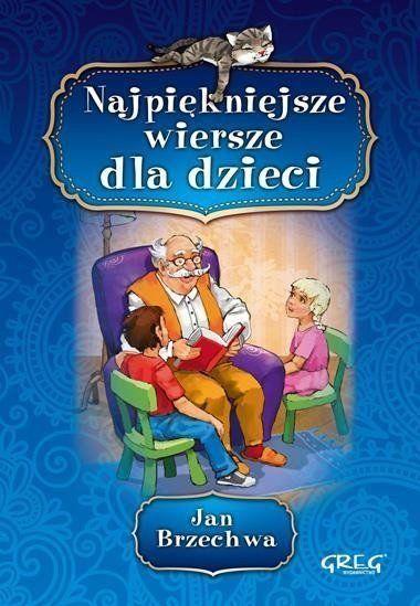 Najpiękniejsze wiersze dla dzieci BR GREG - Jan Brzechwa