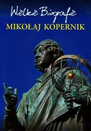 Mikołaj Kopernik. Wielkie Biografie - Ebook.