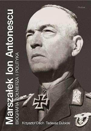 Marszałek lon antonescu-biografia żołnieża i polityka