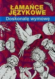 Łamańce językowe Doskonalę wymowę - Ebook.