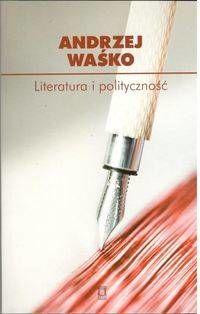 Literatura i polityczność - Andrzej Waśko