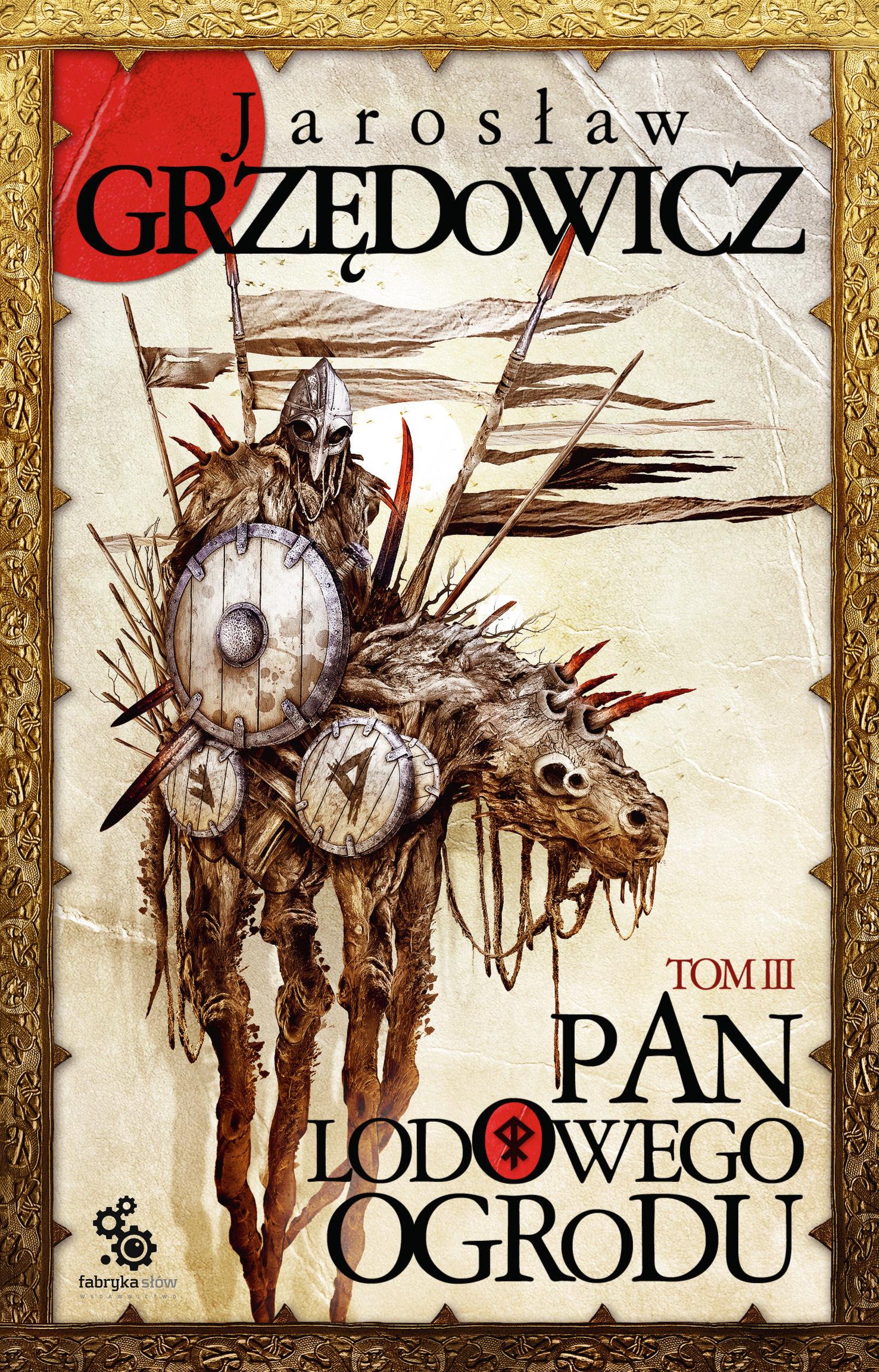 Pan Lodowego Ogrodu. Tom 3 - Jarosław Grzędowicz - audiobook