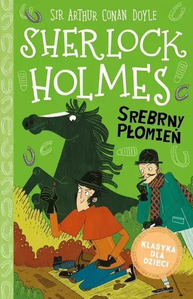 Srebrny Płomień. Klasyka dla dzieci. Sherlock Holmes. Tom 16 - Arthur Doyle Conan