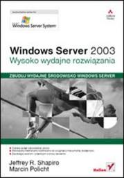 Windows Server 2003. Wysoko wydajne rozwiązania - dostawa GRATIS!.