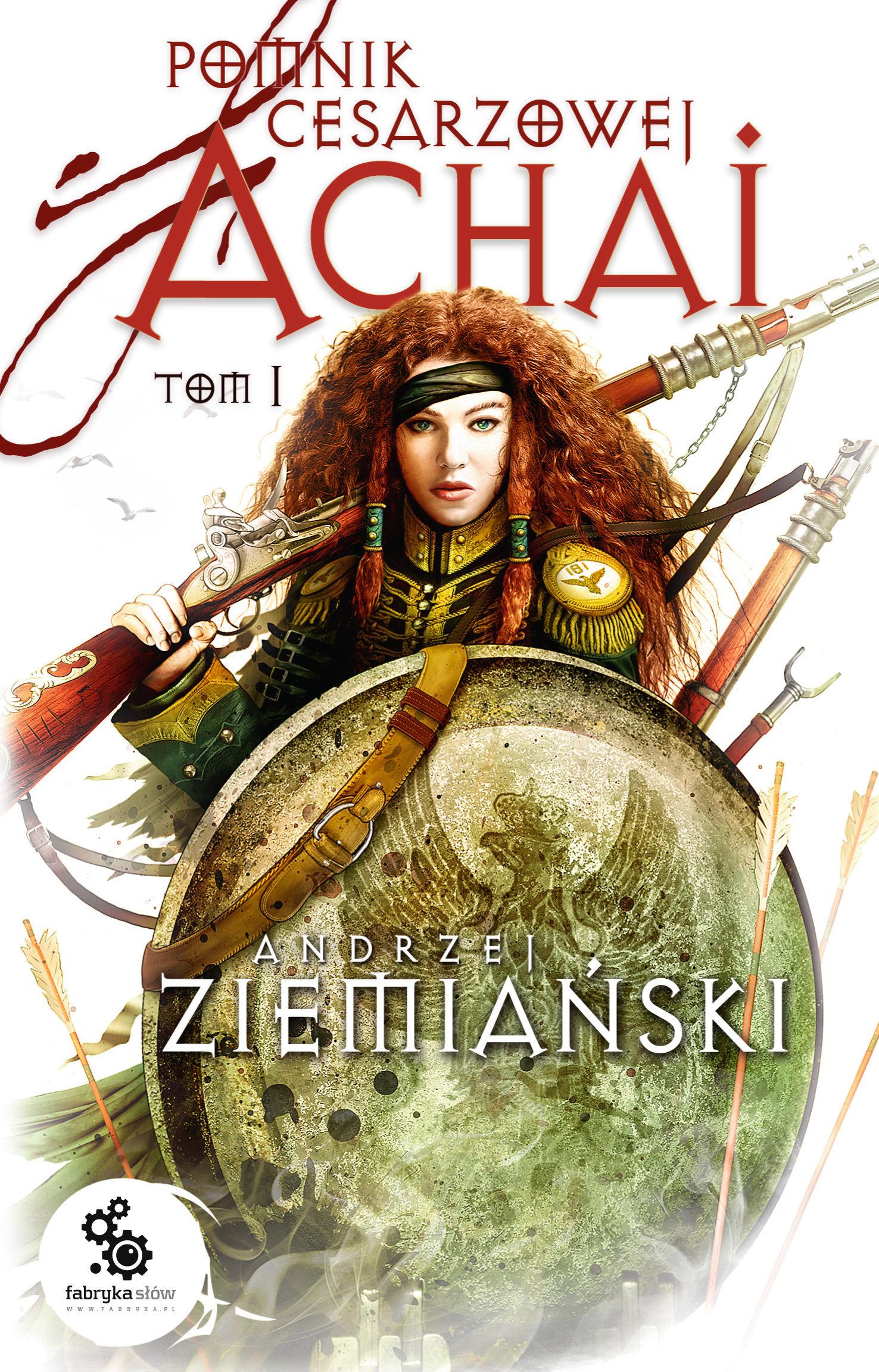 Pomnik cesarzowej Achai  Tom 1 - Andrzej Ziemiański - audiobook