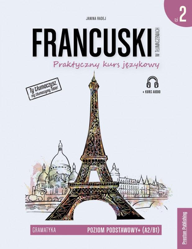 Francuski w tłumaczeniach. Gramatyka 2 poziom A2/B1 wyd. 2 ZAKŁADKA DO KSIĄŻEK GRATIS DO KAŻDEGO ZAMÓWIENIA