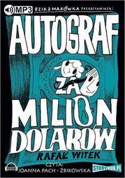 Bzik & Makówka przedstawiają: Autograf za milion dolarów - Audiobook.