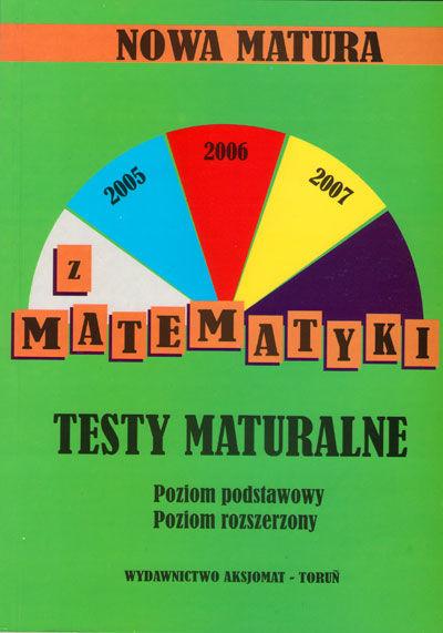 Nowa matura z matematyki, Testy maturalne, Poziom podstawowy i rozszerzony.