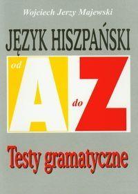 Język hiszpański A-Z Testy gramatyczne