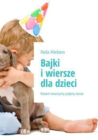 Bajki i wiersze dla dzieci - Ebook.