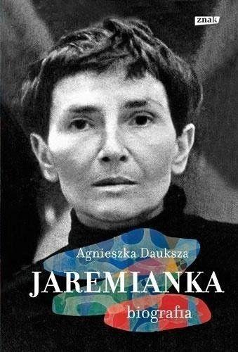Jaremianka. Biografia - Agnieszka Dauksza