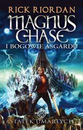 Magnus Chase i bogowie Asgardu. Tom 3. Statek umarłych ZAKŁADKA DO KSIĄŻEK GRATIS DO KAŻDEGO ZAMÓWIENIA