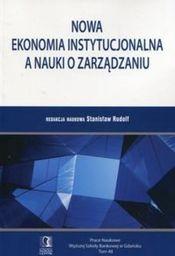 Nowa ekonomia instytucjonalna a nauki o zarządzaniu. Tom 48 ZAKŁADKA DO KSIĄŻEK GRATIS DO KAŻDEGO ZAMÓWIENIA