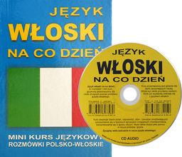 Język włoski na co dzień z płytą CD ZAKŁADKA DO KSIĄŻEK GRATIS DO KAŻDEGO ZAMÓWIENIA