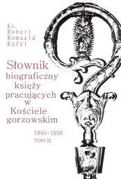 Słownik biograficzny księży pracujących.. T.3 ZAKŁADKA DO KSIĄŻEK GRATIS DO KAŻDEGO ZAMÓWIENIA