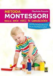 Metoda Montessori. Naucz mnie robić to samodzielnie ZAKŁADKA DO KSIĄŻEK GRATIS DO KAŻDEGO ZAMÓWIENIA