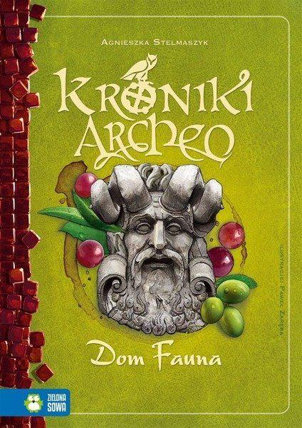 Kroniki Archeo. Dom Fauna - Agnieszka Stelmaszyk, Paweł Zaręba
