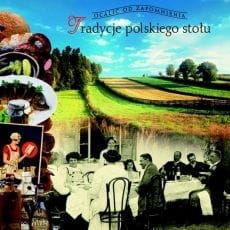 Tradycje polskiego stołu Barbara Ogrodowska