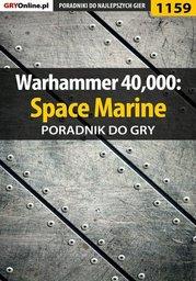 Warhammer 40,000: Space Marine - poradnik do gry - Ebook.