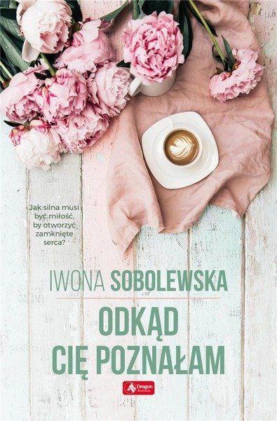 Odkąd cię poznałam - Iwona Sobolewska