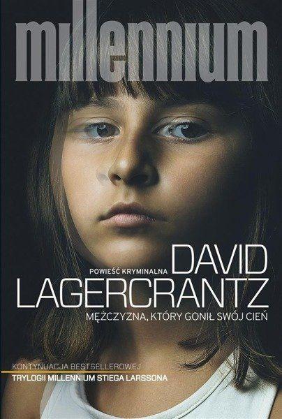 Mężczyzna, który gonił swój cień TW Millenium t.5 - David Lagercrantz