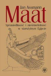 Maat. Sprawiedliwość i nieśmiertelność w starożytnym Egipcie ZAKŁADKA DO KSIĄŻEK GRATIS DO KAŻDEGO ZAMÓWIENIA