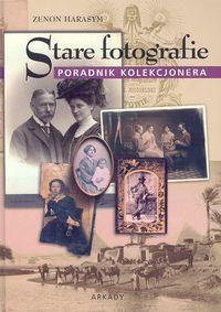 Stare fotografie Poradnik kolekcjonera ZAKŁADKA DO KSIĄŻEK GRATIS DO KAŻDEGO ZAMÓWIENIA