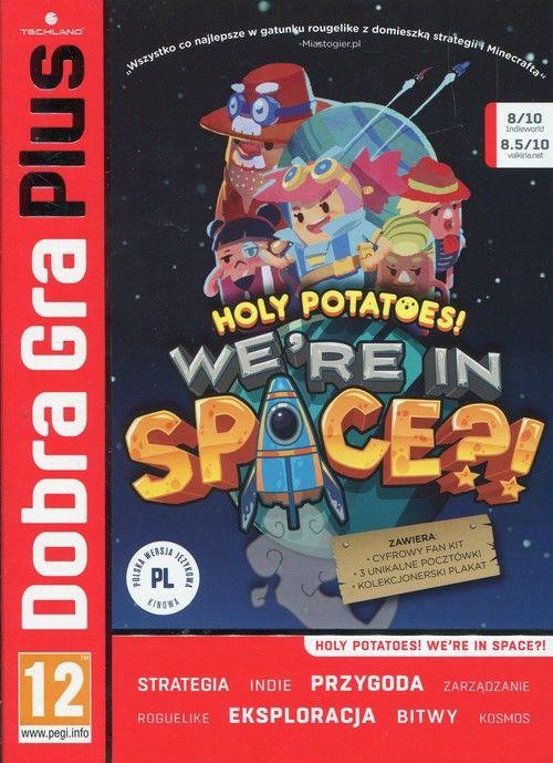 Dobra Gra Plus Holy potatoes were in space ZAKŁADKA DO KSIĄŻEK GRATIS DO KAŻDEGO ZAMÓWIENIA