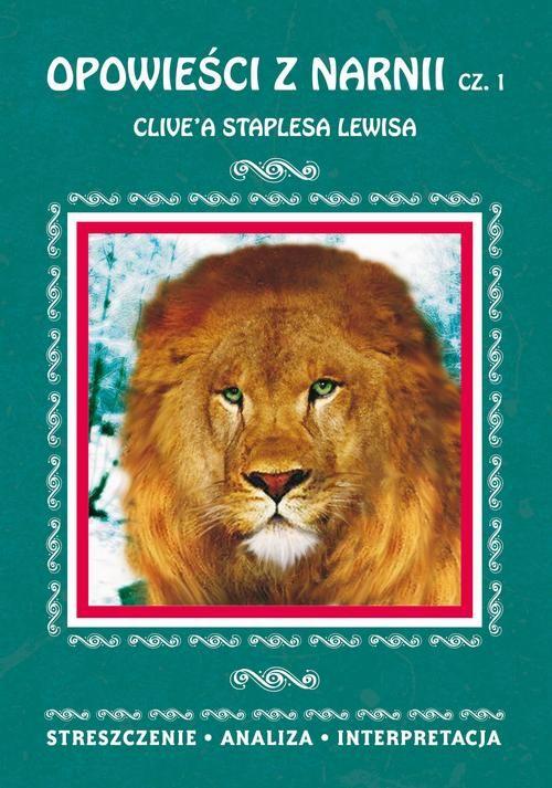 Opowieści z Narnii Część 1 Clive'a Staplesa Lewisa - Danuta Anusiak - ebook