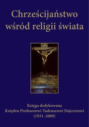Chrześcijaństwo wśród religii świata - Ebook.