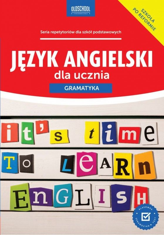 Język angielski dla ucznia gramatyka oldschool stara dobra szkoła ZAKŁADKA DO KSIĄŻEK GRATIS DO KAŻDEGO ZAMÓWIENIA