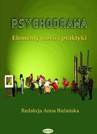 Psychodrama. Elementy teorii i praktyki